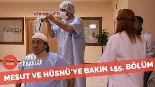 Mesut Ve Hüsnü Hastanede Hasta Kılığında 155. Bölüm