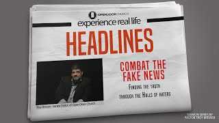 Combat the fake news | Troy Brewer | Headlines