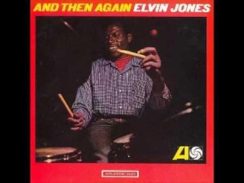 Elvin Jones-And Then Again