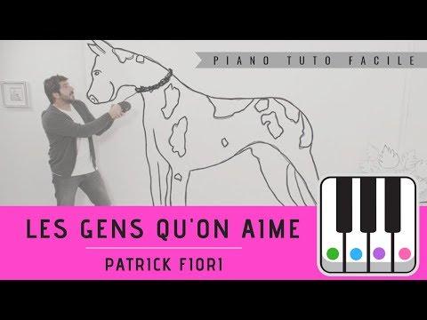 Les Gens Qu'on Aime - Patrick Fiori - PIANO TUTO FACILE