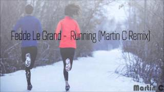 Download Fedde Le Grand - Running (Martin C Remix) MP3 song and Music Video