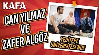 KAFA Dergisi, Can Yılmaz ve Zafer Algöz ile Yeditepe Üniversitesi'ndeydi!