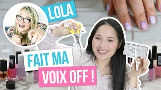LOLA FAIT LA VOIX OFF DE YOKO - Nail Art de printemps !
