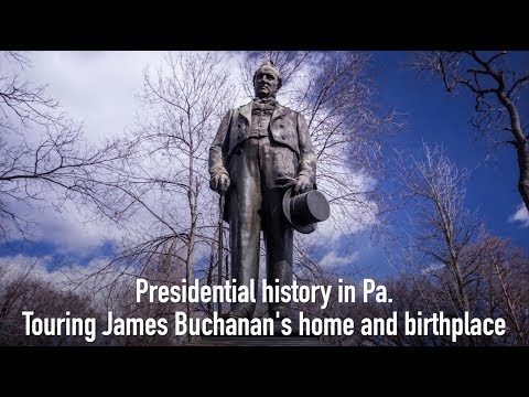 Touring James Buchanan's Home And Birthplace