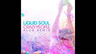 Liquid Soul - Crazy People (Alok Remix)