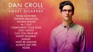 Dan Croll - Sweet Disarray - Album Sampler