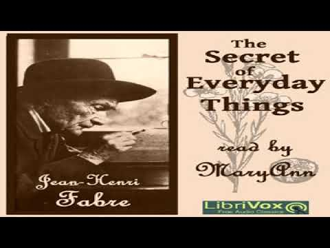 Secret of Everyday Things | Jean-Henri Fabre | Science | Sound Book | English | 1/5