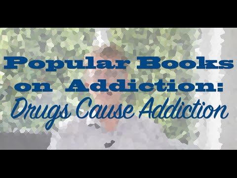 Popular Books on Addiction: Drugs Cause Addiction