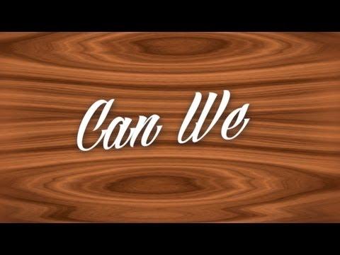 Can We By: Kiwini Vaitai