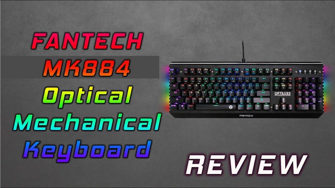 Fantech MK884 Optiluxs Optic Mechanical Keyboard Review