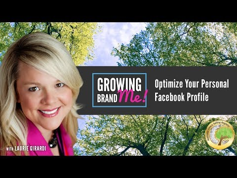 Growing Brand ME! Ep. 2 - Optimize Your Personal Facebook Profile with Laurie Girardi