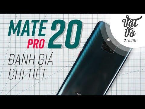 Đánh giá chi tiết Huawei Mate 20 Pro: đáng tiền!