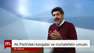 """Levent Gültekin ile """"Bi Kahve"""" (14): Ak Parti'deki kavga ve muhalefetin umudu"""