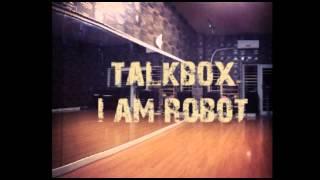 Talkbox - I am robot ( 我是一个机器人 )