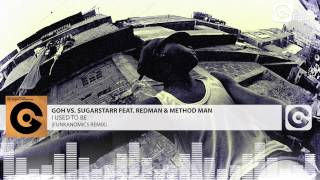 Download GOH VS. SUGARSTAR FEAT. REDMAN & METHOD MAN - I Used To Be (Funkanomics Remix) MP3 song and Music Video