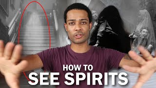 How To See Ghosts (Spirits On The Other Side) At Home