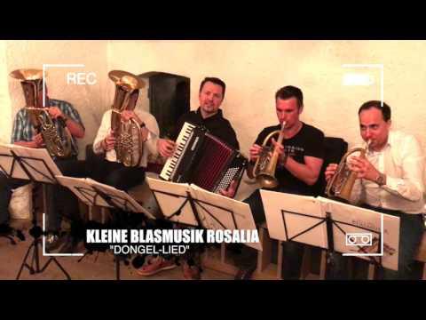 Dongel Lied - Kleine Blasmusik Rosalia KBR