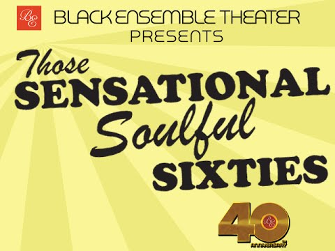 Black Ensemble Theater presents - Those Sensational Soulful 60s