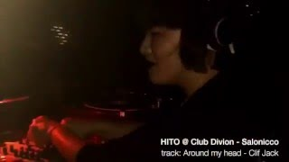 """HITO @ Club Division, Salonicco play Clif Jack - Around My Head """"bouq. records"""""""