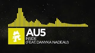 [Electro] - Au5 - Inside (feat. Danyka Nadeau) [Monstercat R...