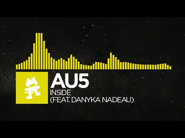 [Electro] - Au5 - Inside (feat. Danyka Nadeau) [Monstercat Release]
