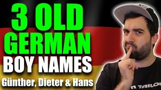 GERMAN NAMES & WHAT THEY MEAN    Günther, Dieter & Hans   VlogDave