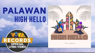 Palawan - High Hello (Official Lyric Video)