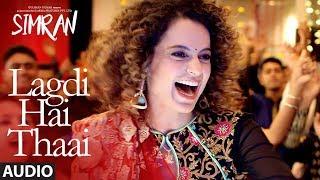 Simran: Lagdi Hai Thaai  Audio Song   Kangana Ranaut   Guru Randhawa, Jonita Gan …