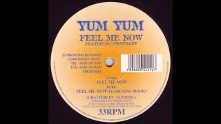 Yum Yum - Feel Me Now
