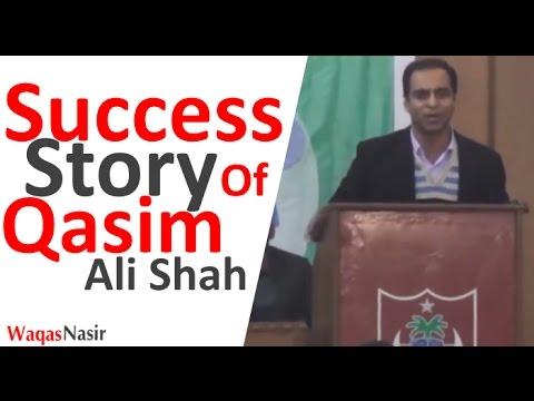 Success Story Of Qasim Ali Shah -By Qasim Ali Shah | In Urdu