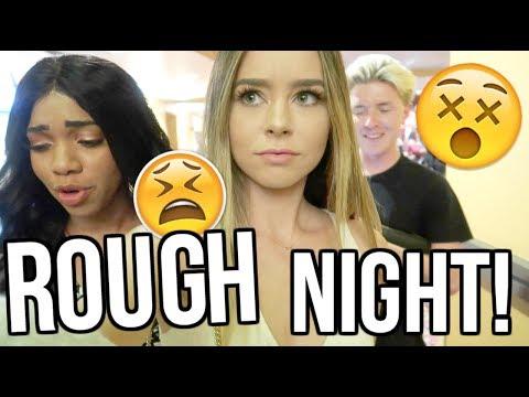 WE HAD A ROUGH NIGHT!