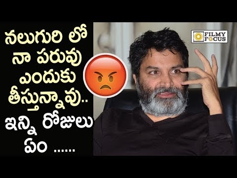 Trivikram Srinivas Serious on Media about Doing Movies at Low Pace, 10 Movies in 16 Years
