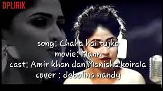 Download Mp3 Chaha Hai Tujhko | Cover By Debolina Nandy |