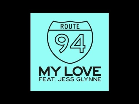 Route 94 Ft. Jess Glynne - My Love (REESE Remix) [BUY  FREE DOWNLOAD] By REESE
