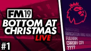 Football Manager 2019 | Bottom At Christmas Live #1: We're in Europe? #FM19