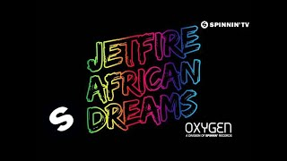 Jetfire - African Dreams (OUT NOW)