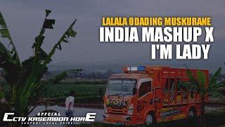 La La La Ogandi Muskurane ❗ India Mashup x Im Lady (DJ Topeng Remix)