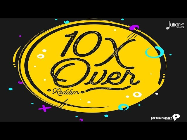 Patrice Roberts - Into You (10X Over Riddim)
