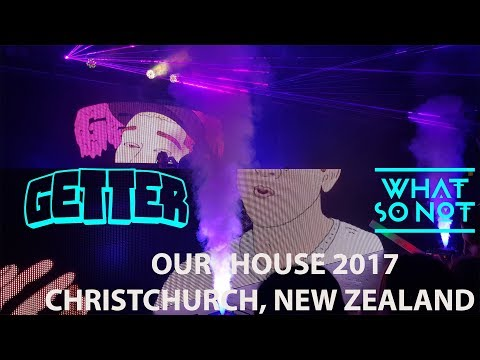 Getter And What So Not Our House Festival 2017