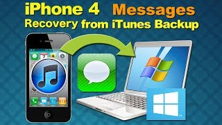 Recover iPhone 4: How to Recover Deleted or Lost Messages from iPhone 4 via iTunes on Windows?