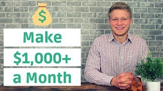 10 Legit Ways to Make $1,000+ a Month in 2018 (Proven Ways to Make Money While You Sleep 😴)