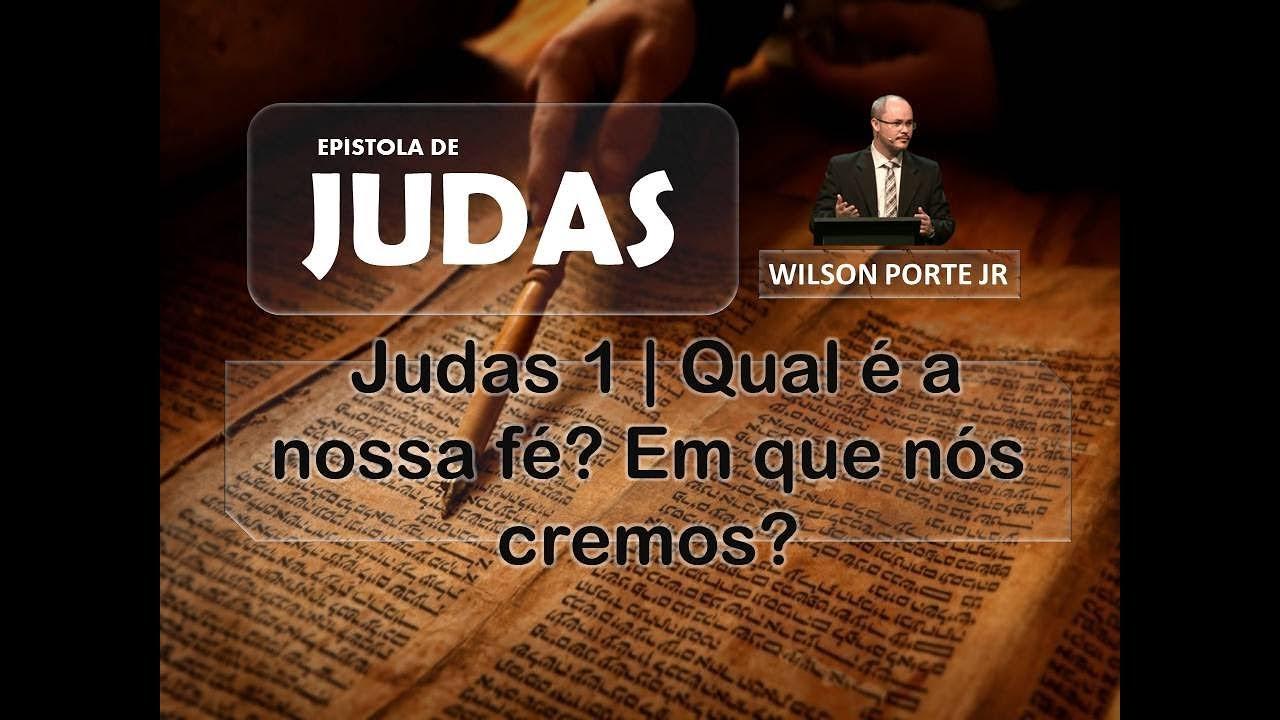 Judas 1 Qual é A Nossa Fé Em Que Nós Cremos Youtube