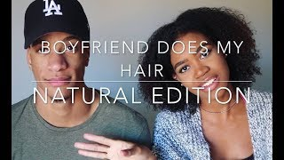 BOYFRIEND DOES MY NATURAL AND CURLY HAIR! [HILARIOUS]