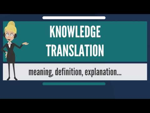 What is KNOWLEDGE TRANSLATION? What does KNOWLEDGE TRANSLATION mean?