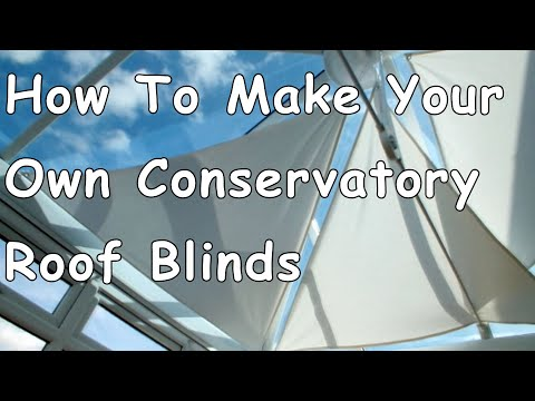 How to make your own conservatory roof blinds youtube how to make your own conservatory roof blinds solutioingenieria Image collections