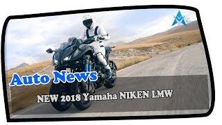 Download lagu HOT NEWS NEW 2018 Yamaha NIKEN LMW Technology Awesome With A Unique Three Wheeler MP3