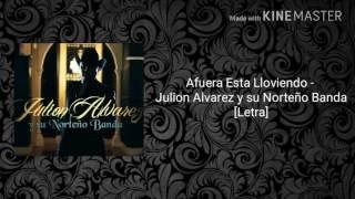 Afuera Esta Lloviendo - Julion Alvarez y su Norteño Banda [LETRA]