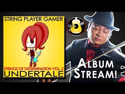 Undertale: Strings of Determination Vol. 2 - ALBUM STREAM || String Player Gamer