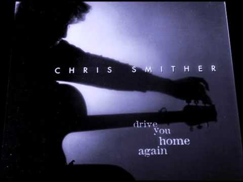 CHRIS SMITHER - DRIVE YOU HOME AGAIN mp3
