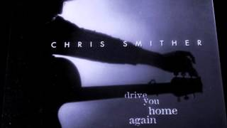 CHRIS SMITHER - DRIVE YOU HOME AGAIN Thumbnail